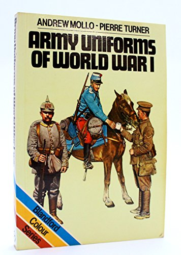 9780713719284: Army Uniforms of World War I: European and United States Armies and Aviation Services (Blandford colour series)
