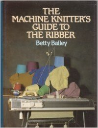 9780713719581: The Machine Knitter's Guide to the Ribber
