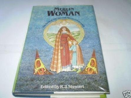 Merlin and Woman : The Book of the Second Merlin Conference: Stewart, R. J.