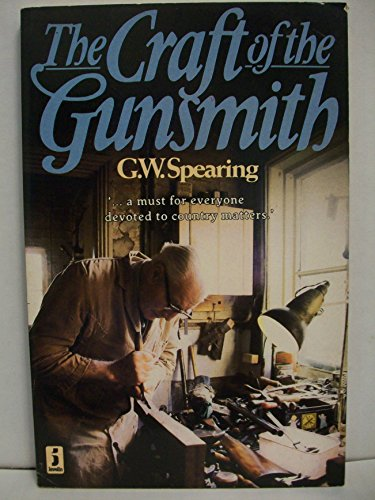 The Craft of the Gunsmith: Spearing, G.W.