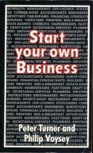 Start Your Own Business: Turner, P. H.