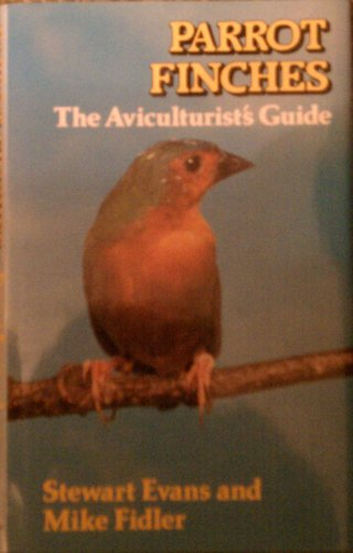 9780713721126: Parrot Finches: The Aviculturist's Guide