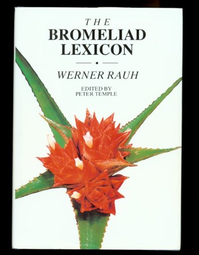 The Bromeliad Lexicon.: Werner Rauh