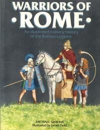 9780713721973: Warriors of Rome: An Illustrated Military History of the Roman Legions