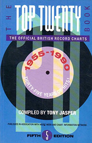 9780713722086: The Top Twenty Book 1955-90: Official British Record Charts