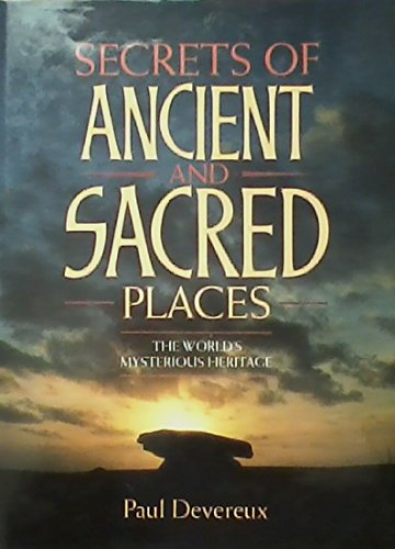 9780713722291: Secrets of Ancient and Sacred Places: The World's Mysterious Heritage