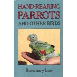 9780713722543: Hand-rearing Parrots and Other Birds