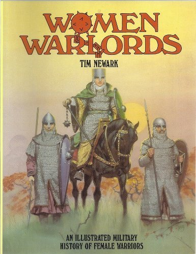 9780713722628: Women Warlords: An Illustrated Military History of Female Warriors (Barbarians)