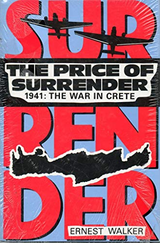 9780713722963: The Price of Surrender: 1941 : The War in Crete