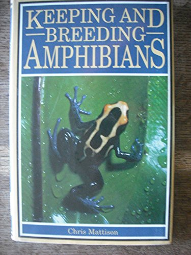 9780713723281: Keeping and Breeding Amphibians : Caecilians, Newts, Salamanders, Frogs and Toads