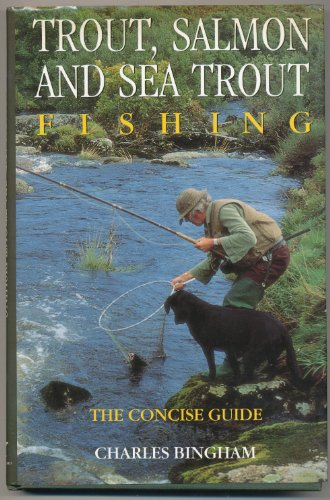 9780713723595: Trout, Salmon and Sea Trout Fishing: The Concise Guide