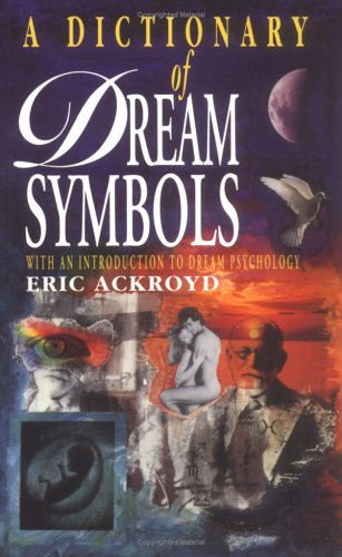 9780713723632: A Dictionary Of Dream Symbols: With An Introduction To Dream Psychology