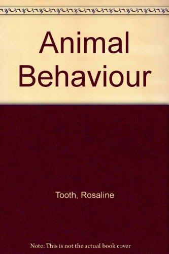 Animal Behaviour: ROSALINE TOOTH