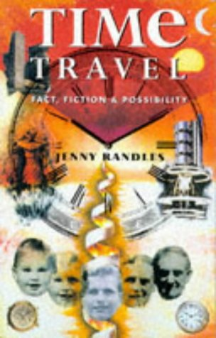 Time Travel: Fact, Fiction, & Possibility: Randles, Jenny