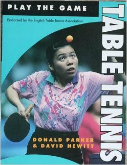 Table Tennis (Play the Game) (0713724129) by Donald Parker; David Hewitt