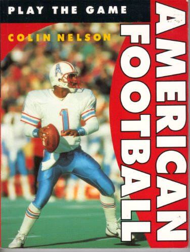 9780713724141: American Football (Play the Game)