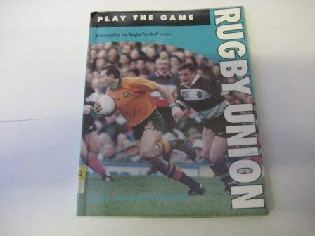 9780713724189: Rugby Union (Play the Game)