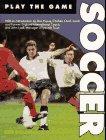 Soccer - Play the Game: Goldman, Ken & Dunk, Peter