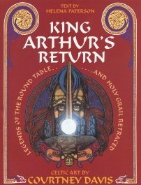King Arthur's Return: Legends of the Round Table and Holy Grail Retraced (0713724307) by Davis, Courtney; Paterson, Helena
