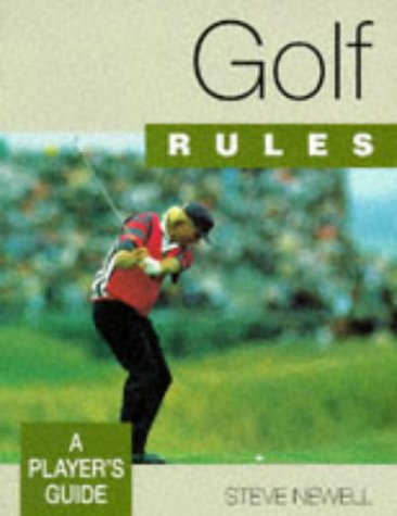 Golf Rules (Player's Guide): Newell, Steve