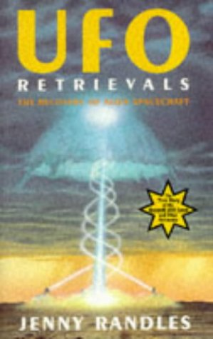 Ufo Retrievals: The Recovery of Alien Spacecraft: Randles, Jenny
