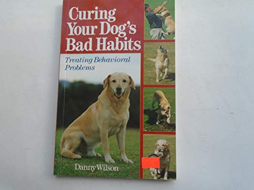 9780713725919: Curing Your Dog's Bad Habits