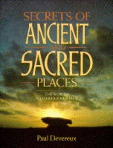 9780713725933: Secrets of Ancient and Sacred Places: The World's Mysterious Heritage