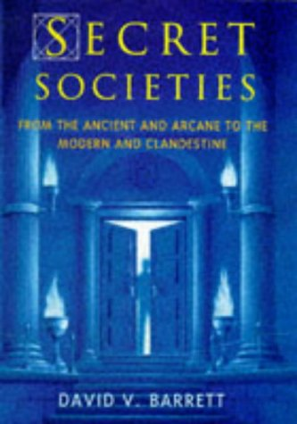 9780713726473: Secret Societies: From the Ancient and Arcane to the Modern and Clandestine