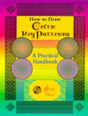 9780713726527: How to Draw Celtic Key Patterns: A Practical Handbook