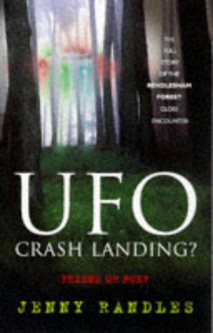 UFO Crash Landing?: Friend or Foe?: The Full Story of the Rendlesham Forest Close Encounter: Jenny ...