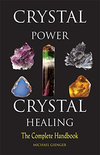 Crystal Power, Crystal Healing: The Complete Handbook: Gienger, Michael