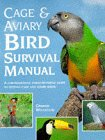 9780713726787: Cage and Aviary Bird Survival Manual: A Comprehensive Family-by-family Guide to Keeping Cage and Aviary Birds