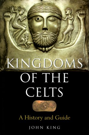 9780713726930: Kingdoms of the Celts: A History and a Guide