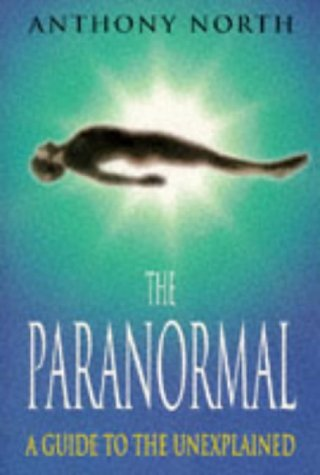 9780713727159: The Paranormal: A Guide to the Unexplained