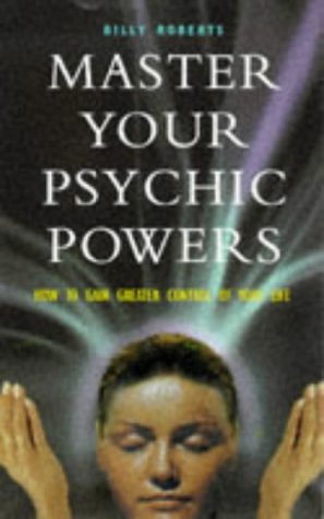 Master Your Psychic Powers: Billy Roberts
