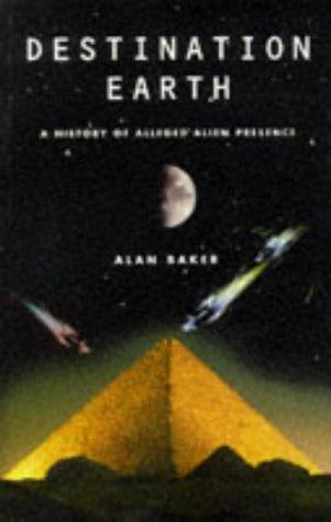 Destination Earth: A History of Alleged Alien: Alan Baker