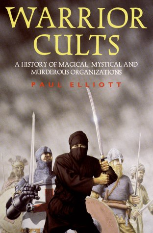 9780713727296: Warrior Cults: A History of Magical, Mystical and Murderous Organizations