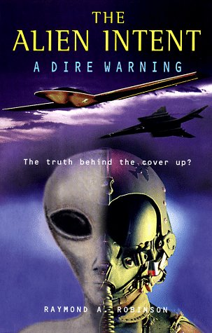9780713727326: The Alien Intent: A Dire Warning : The Truth Behind the Cover Up?