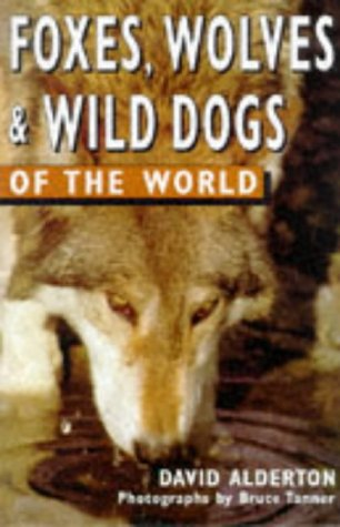 9780713727531: Foxes, Wolves & Wild Dogs of the World (Of the World Series)