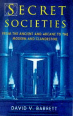 9780713727722: Secret Societies: From the Ancient and Arcane to the Modern and Clandestine