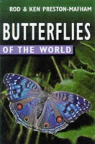Butterflies of the World: Preston-Mafham, Rod, Preston-Mafham,