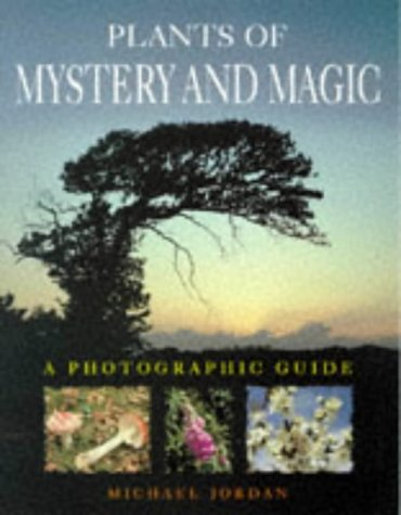 Plants of Mystery and Magic (9780713727937) by Jordan, Michael