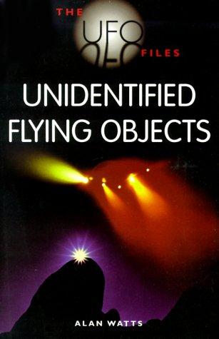 Unidentified Flying Objects (UFO Files): Watts, Alan