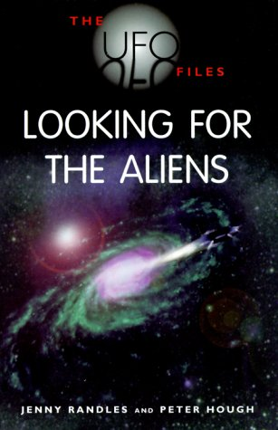 Looking for the Aliens (The Ufo Files): Randles, Jenny; Hough,
