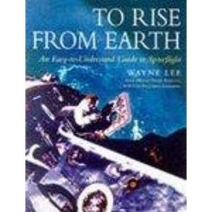 9780713728118: To Rise from Earth: An Illustrated History of Space Flight