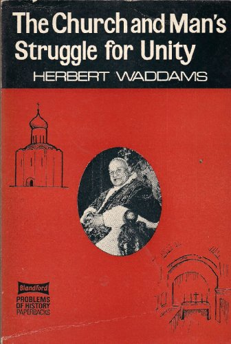 Church and Man's Struggle for Unity (Problems of History): Waddams, Herbert M.
