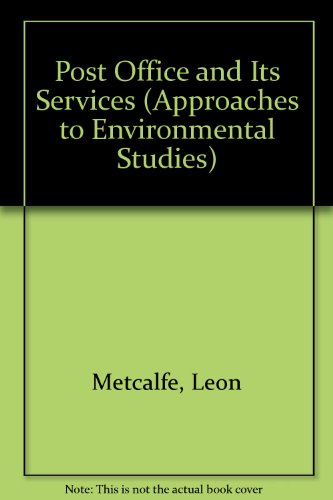Post Office and Its Services (Approaches to Environmental Studies) (0713734884) by Metcalfe, Leon