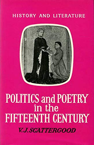POLITICS AND POETRY IN THE FIFTEENTH CENTURY.