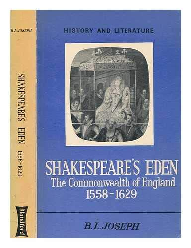 Shakespeare's Eden. The Commonwealth of England 1558 - 1629.: Joseph, Bertram