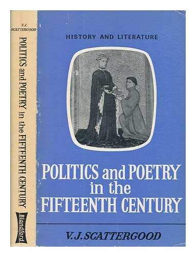 9780713736281: Politics and Poetry in the Fifteenth Century (History & Literature)